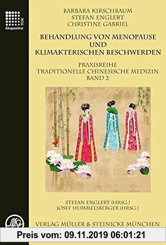Gebr. - Behandlung von Menopause und klimakterischen Beschwerden: Praxisreihe Traditionelle Chinesische Medizin Band 2