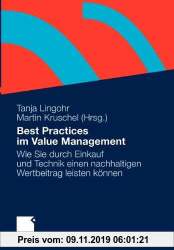 Gebr. - Best Practices im Value Management: Wie Sie durch Einkauf und Technik einen nachhaltigen Wertbeitrag leisten können (German Edition)