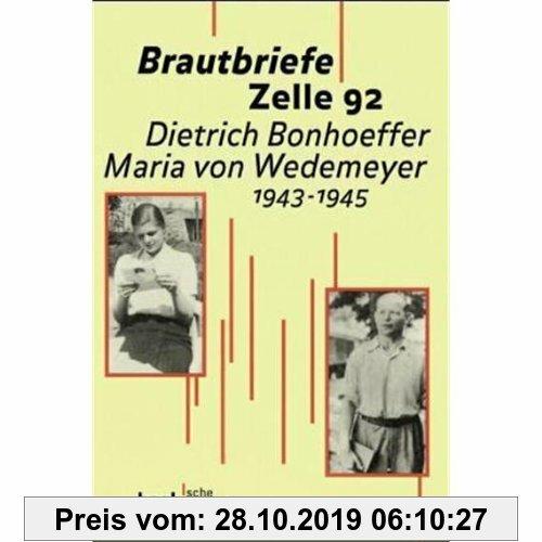 Gebr. - Brautbriefe Zelle 92: Dietrich Bonhoeffer, Maria von Wedemeyer; 1943-1945