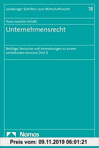 Gebr. - Unternehmensrecht: Beiträge, Versuche und Anmerkungen zu einem vertiefenden Seminar (Teil 1) (Lüneburger Schriften zum Wirtschaftsrecht)