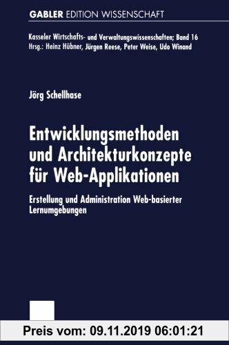 Gebr. - Entwicklungsmethoden und Architekturkonzepte für Web-Applikationen. Erstellung und Administration Web-basierter Lernumgebungen (Kasseler Wirts