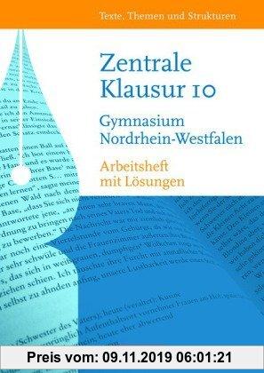 Gebr. - Texte, Themen und Strukturen - Nordrhein-Westfalen: Zentrale Klausur im 10. Schuljahr: Arbeitsheft. Mit eingelegtem Lösungsheft