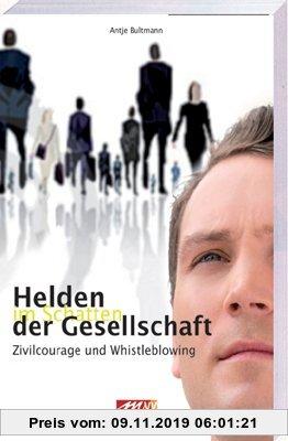 Gebr. - Helden im Schatten der Gesellschaft: Zivilcourage und Whistleblowing