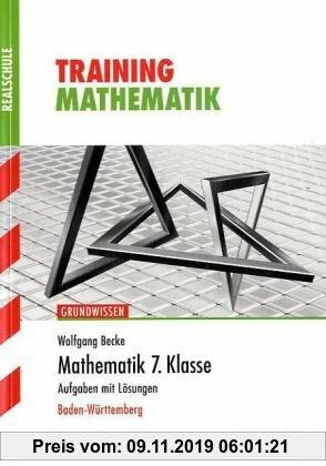 Gebr. - Training Mathematik Realschule / Mathematik 7. Klasse: grüne Reihe / Aufgaben mit Lösungen. Ausgabe für Baden-Württemberg.