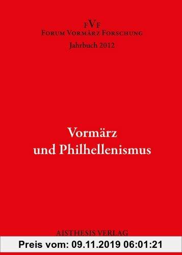 Gebr. - Vormärz und Philhellenismus: Jahrbuch Forum Vormärz Forschung 2012