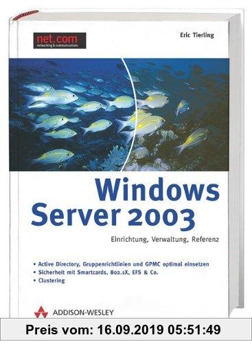 Gebr. - Windows Server 2003 . Einrichtung, Verwaltung, Referenz (net.com)