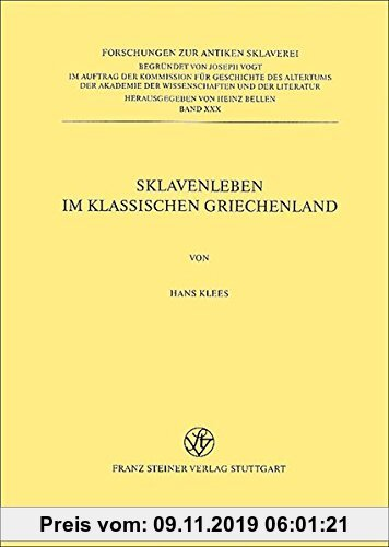 Gebr. - Sklavenleben im klassischen Griechenland (Forschungen zur antiken Sklaverei)