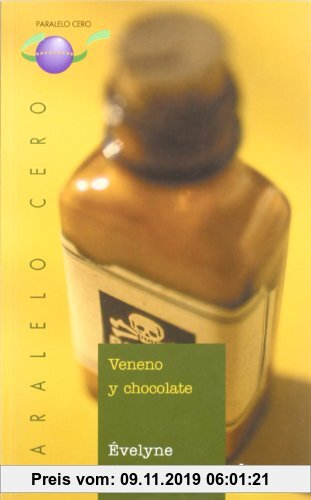 Gebr. - Veneno y chocolate, Bachillerato (Castellano - Bruño - Paralelo Cero, Band 48)
