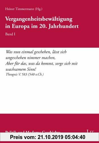Gebr. - Vergangenheitsbewältigung in Europa im 20. Jahrhundert: Band I