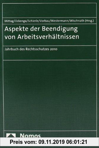 Gebr. - Aspekte der Beendigung von Arbeitsverhältnissen: Jahrbuch des Rechtsschutzes 2010