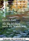 Gebr. - Als die Moldau noch die Wulda war: Erinnerungen an Prag und den Böhmerwald