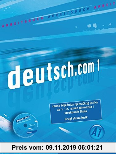 Gebr. - deutsch.com 1: Deutsch als Fremdsprache / Arbeitsbuch Kroatisch mit Audio-CD zum Arbeitsbuch
