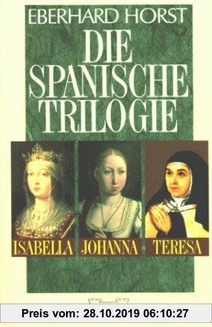 Gebr. - Die spanische Trilogie. Isabella, Johanna, Teresa