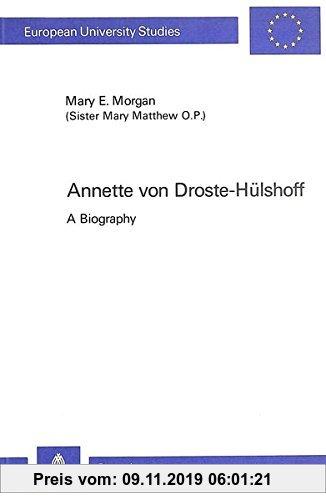 Gebr. - Annette von Droste-Hülshoff: A Biography (Europäische Hochschulschriften / European University Studies / Publications Universitaires Européenn