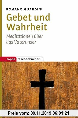 Gebr. - Gebet und Wahrheit: Meditationen über das Vaterunser (Topos Taschenbücher)