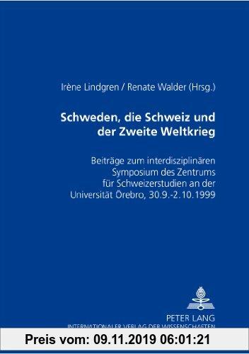 Gebr. - Schweden, die Schweiz und der Zweite Weltkrieg: Beiträge zum interdisziplinären Symposium des Zentrums für Schweizerstudien an der Universität