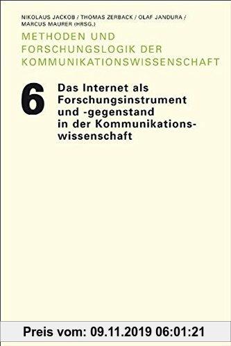 Gebr. - Das Internet als Forschungsinstrument und -gegenstand in der Kommunikationswissenschaft (Methoden und Forschungslogik der Kommunikationswissen