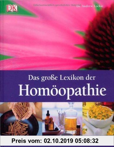 Gebr. - Das große Lexikon der Homöopathie: Wirkstoffe und Heilmethoden