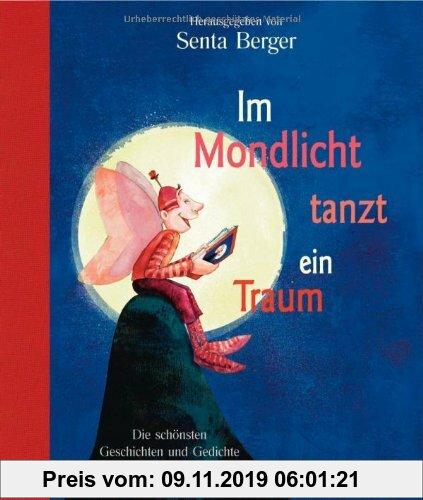 Gebr. - Im Mondlicht tanzt ein Traum: Die schönsten Geschichten und Gedichte zur Guten Nacht