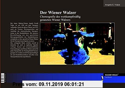 Gebr. - Der Wiener Walzer, The Viennese Waltz - Choreografie des wettkampfmäßig getanzten Wiener Walzers, Choreography of the Competitive Viennese Wal