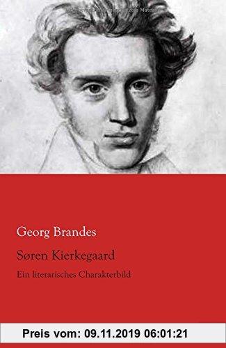 Gebr. - Soeren Kierkegaard: Ein literarisches Charakterbild