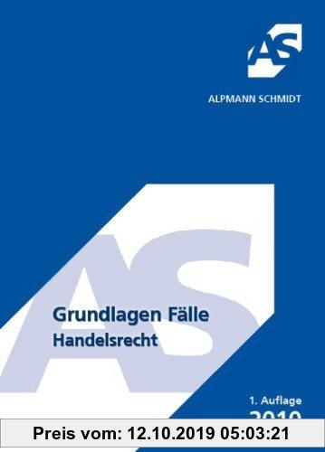 Gebr. - Grundlagen Fälle, Handelsrecht: 39 Fälle