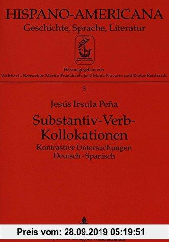 Gebr. - Substantiv-Verb-Kollokationen: Kontrastive Untersuchungen Deutsch-Spanisch (Hispano-Americana)