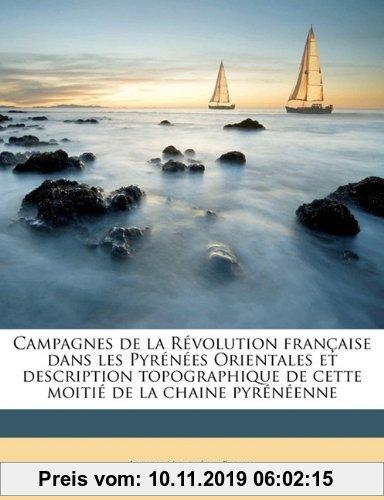 Gebr. - Campagnes de la Révolution française dans les Pyrénées Orientales et description topographique de cette moitié de la chaine pyrénéenne