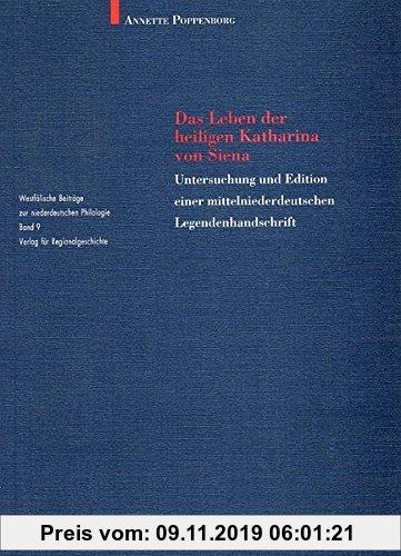 Gebr. - Das Leben der heiligen Katharina von Siena: Untersuchung und Edition einer mittelniederdeutschen Legendenhandschrift (Westfälische Beiträge zu