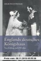 Gebr. - Englands deutsches Königshaus: Von Coburg nach Windsor