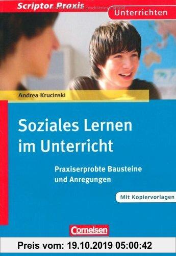 Gebr. - Scriptor Praxis: Soziales Lernen im Unterricht: Praxiserprobte Bausteine und Anregungen. Buch mit Kopiervorlagen über Webcode