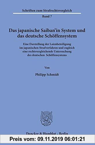 Gebr. - Das japanische Saiban'in System und das deutsche Schöffensystem.: Eine Darstellung der Laienbeteiligung im japanischen Strafverfahren und zugl