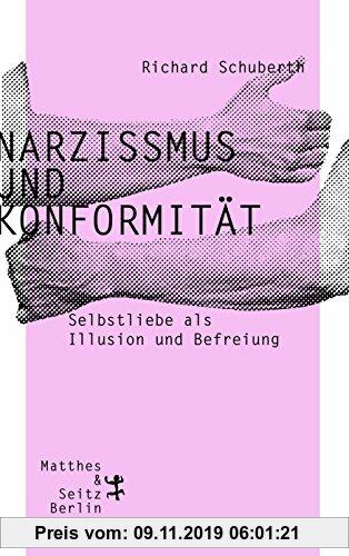 Gebr. - Narzissmus und Konformität: Selbstliebe als Illusion und Befreiung