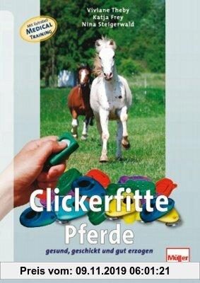 Gebr. - Clickerfitte Pferde: Gesund, geschickt und gut erzogen