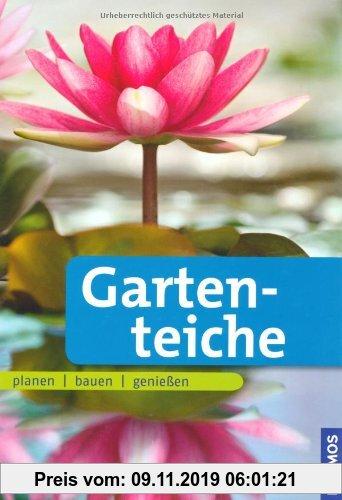 Gebr. - Gartenteiche: planen bauen genießen