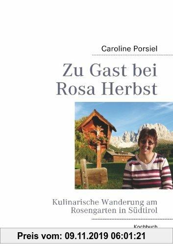 Gebr. - Zu Gast bei Rosa Herbst: Kulinarische Wanderung am Rosengarten