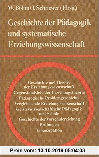 Gebr. - Geschichte der Pädagogik und systematische Erziehungswissenschaft: Festschrift zum 65. Geburtstag von Albert Reble