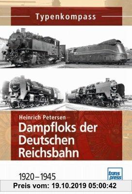 Gebr. - Dampfloks der Deutschen Reichsbahn: 1920-1945 (Typenkompass)