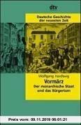Gebr. - Deutsche Geschichte der neuesten Zeit. Vormärz. Der monarchische Staat und das Bürgertum