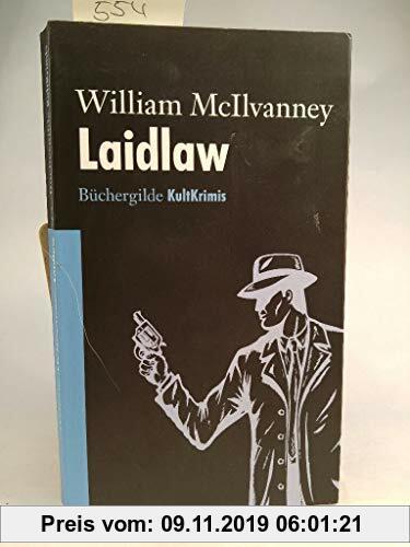 Gebr. - Laidlaw : Kriminalroman / William McIlvanney. Aus dem Engl. von Conny Lösch. Mit einem Vorw. von Tobias Gohlis