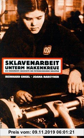 Gebr. - Sklavenarbeit unterm Hakenkreuz: Die verdrängte Geschichte der österreichischen Industrie