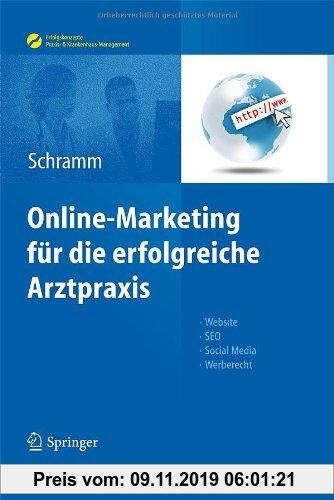 Gebr. - Online-Marketing für die erfolgreiche Arztpraxis: Website, SEO, Social Media, Werberecht (Erfolgskonzepte Praxis- & Krankenhaus-Management)