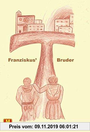 Gebr. - Franziskus' Bruder: Mein Kloster ist die ganze Welt
