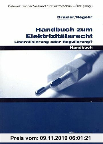 Gebr. - Handbuch zum Elektrizitätsrecht: Liberalisierung oder Regulierung?