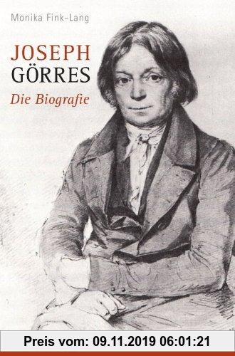 Gebr. - Joseph Görres. Die Biografie