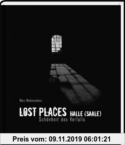 Gebr. - Lost Places Halle (Saale): Schönheit des Verfalls