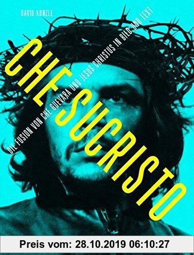 Gebr. - Chesucristo: Die Fusion von Che Guevara und Jesus Christus in Bild und Text (Zurich Studies in the History of Art)