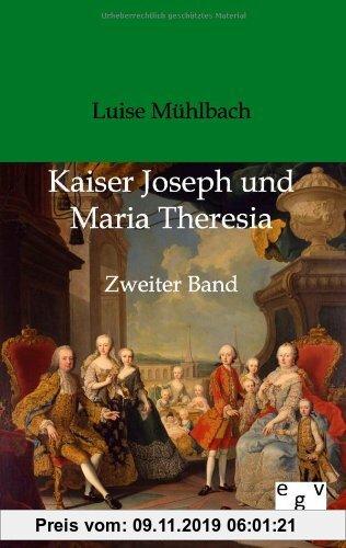 Gebr. - Kaiser Joseph und Maria Theresia: Zweiter Band