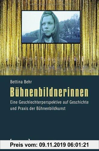 Gebr. - Bühnenbildnerinnen: Eine Geschlechterperspektive auf Geschichte und Praxis der Bühnenbildkunst