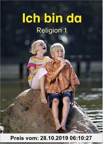 Gebr. - Ich bin da - Religion 1: Schulbuch für den katholischen Religionsunterricht. Ausgabe NRW